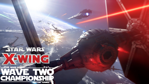 EVENT - Star Wars X-Wing Wave Two Championship - 15th December 2018