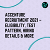 Accenture Recruitment 2021 - Eligibility, New Test Pattern, Hiring Process & More