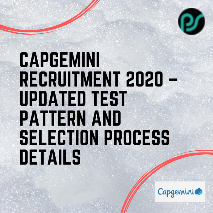 Capgemini Recruitment 2020 – Updated Test Pattern and Selection Process Details