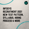 Infosys Recruitment 2021 - New Test Pattern, Syllabus, Hiring Process