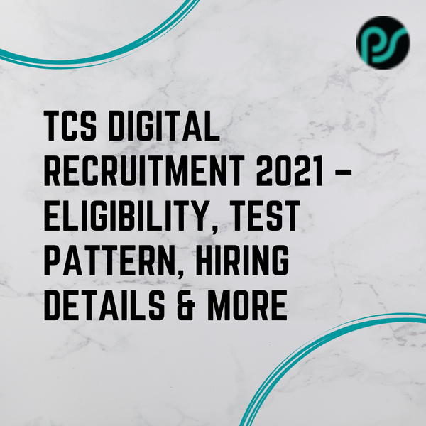 TCS Digital Recruitment 2021 - Eligibility, New Test Pattern, Hiring Details