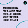Tech Mahindra Off Campus Drive 2020 - Eligibility, Registration, Hiring Process