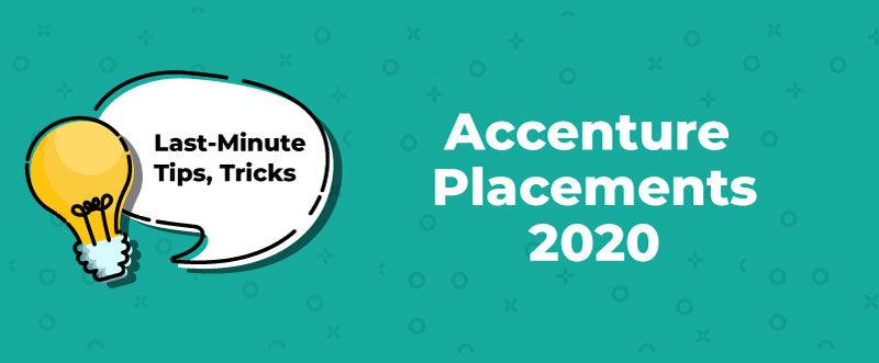 Accenture Placements 2020 – Last-Minute Tips, Tricks, & Interview Questions | PlacementSeason