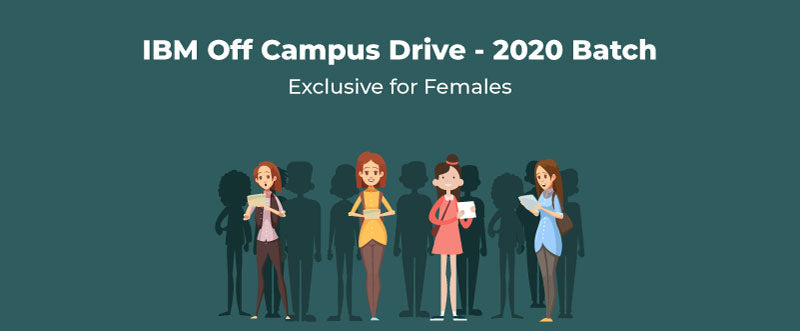 IBM Off Campus Drive 2019 for 2020 Batch – Exclusive for Females | PlacementSeason