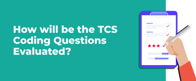 TCS Recruitment 2020 – How will be the TCS Coding Questions Evaluated? | PlacementSeason