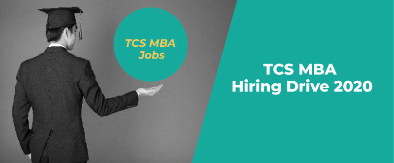 TCS MBA Jobs – TCS MBA Hiring Drive 2020 – Important Dates, Eligibility, Test Pattern, & More | PlacementSeason