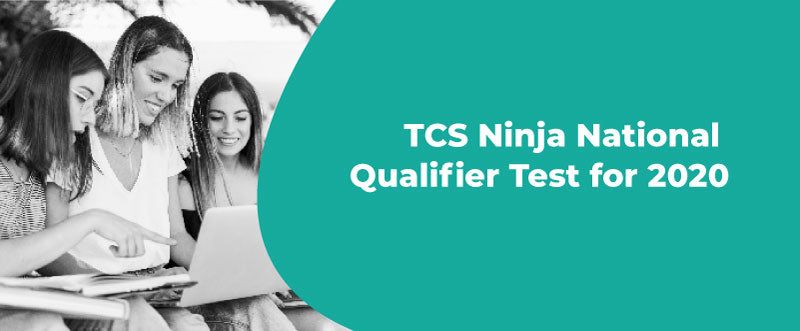 TCS Ninja National Qualifier Test for 2020 - Exam Date, Question Pattern, Eligibility, & More