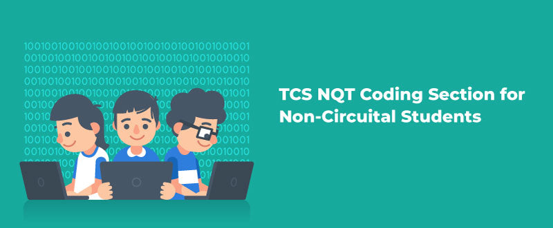 Guide to Crack the TCS NQT Coding Section for Non-Circuital Students | PlacementSeason