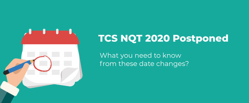 TCS NQT 2020 Postponed – What you need to know from these date changes?  | PlacementSeason