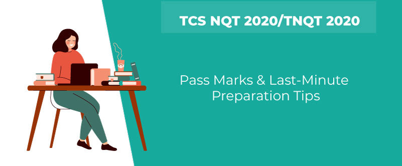 TCS NQT 2020/TNQT 2020 – Pass Marks & Last-Minute Preparation Tips | PlacementSeason