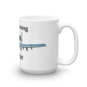 "A-10 ""Good Morning Beautiful"" Mug FREE SHIPPING!"
