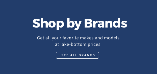 Get all your favorite makes and models at lake-bottom prices.