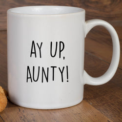 AY UP AUNTY MUG, MUG, TYPE, WHITE WITH BLACK, GIFT, NOTTINGHAM, DIALECT