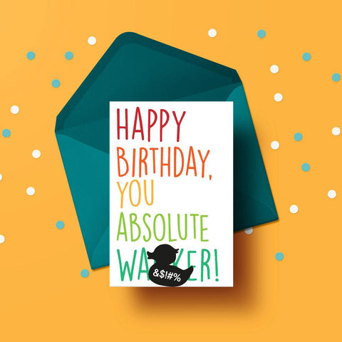 Happy Birthday you Absolute W*nker! Card