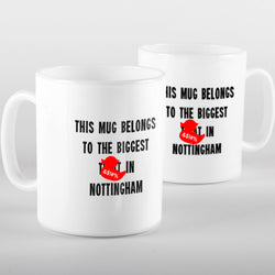 Biggest T*at in Nottingham - Mug