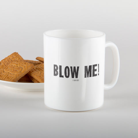 Blow me, I am hot - Mug