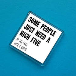 Some people just need a high five - Fridge Magnet