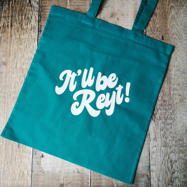 It'll be reyt - Cotton Tote Bags