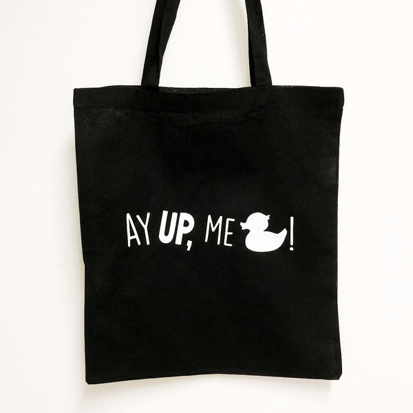 Ay up, me Duck! Tote bags - various colours