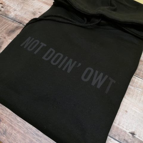 Not doin' owt Hoodie