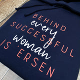 Behind every successful woman is 'ersen Hoodie