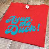 Ayup me Duck! Bubble font T-shirt