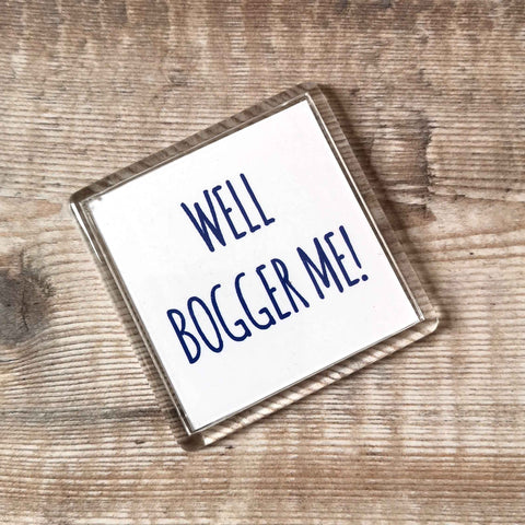 Well bogger me! Dialect Fridge Magnet