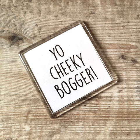 Yo cheeky bogger! Dialect Fridge Magnet
