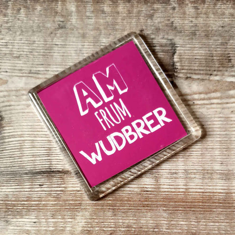 Am frum Wudbrer Placename Fridge Magnet