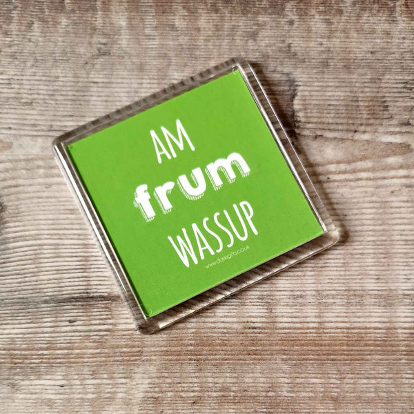 Am frum Wassup Green Placename Fridge Magnet
