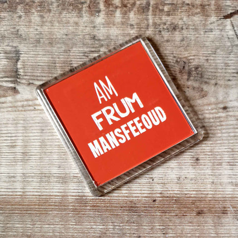 Am frum Mansfeeoud Placename Fridge Magnet