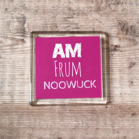 Am frum Noowuck Placename Fridge Magnet