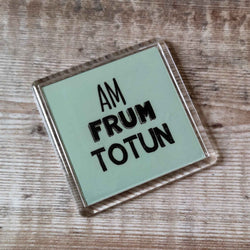 Am frum Totun Placename Fridge Magnet