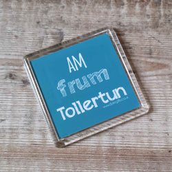 Am frum Tollertun Placename Fridge Magnet