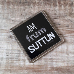 Am frum Suttun Placename Fridge Magnet