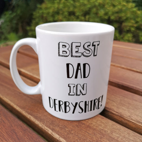 Best Dad in Derbyshire! Mug