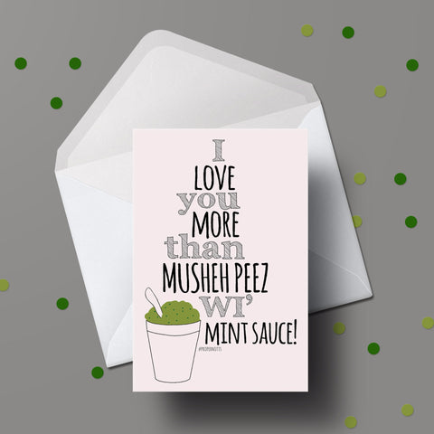 I LOVE YOU MORE THAN MUSHY PEEZ WI MINT SAUCE GREETINGS CARD