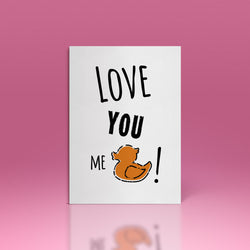 Love you, me duck! Greetings Card
