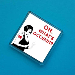 Oh, What's Occurin? Fridge Magnet
