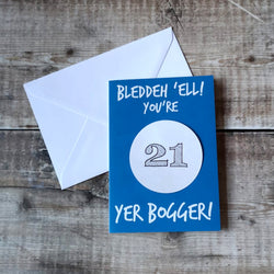 Bleddeh 'ell you're old, yer Bogger! BIRTHDAY CARD (Custom Age)