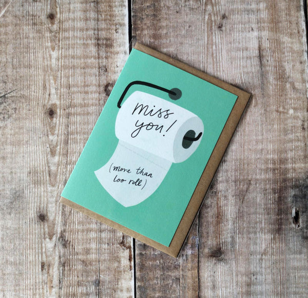 Miss you! (more than loo roll) Card