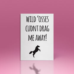 WILD 'OSSES CUDNT DRAG ME AWAY! VALENTINE'S DAY CARD