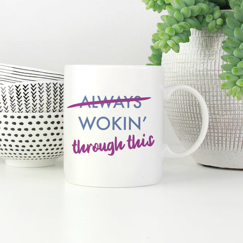 Wokin' through this Mug