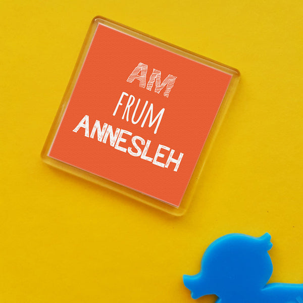 Am frum Annesleh Placename Fridge Magnet