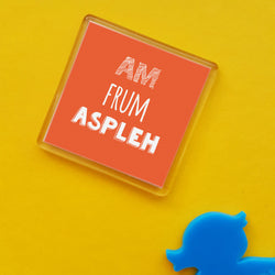 Am frum Aspleh Placename Fridge Magnet