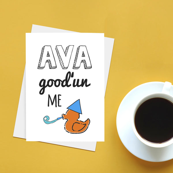 Ava good'un me duck! Card