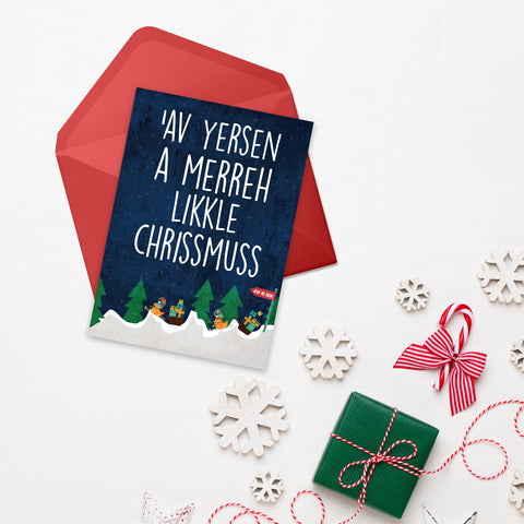 Av yersen a Merreh likkle Chrissmuss New Christmas Card