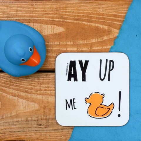 Ay up, me duck! Coaster