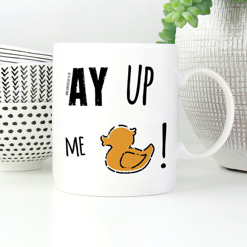 Ay Up Me Duck! Mug