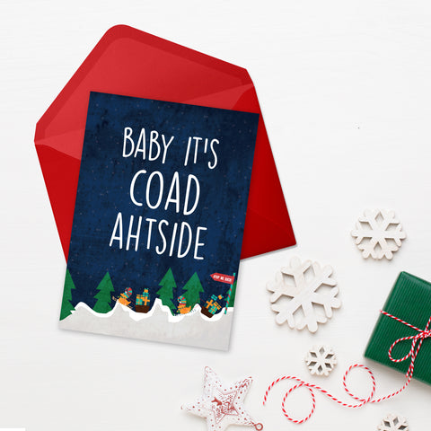 Baby it's coad ahtside Christmas Card